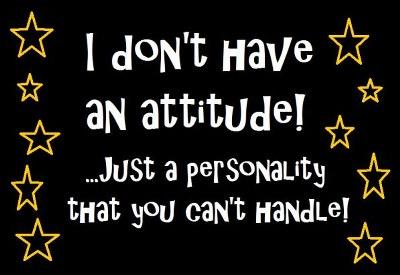 attitude dp i dont have an attitude