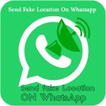 How to Send Fake Location On Whatsapp in Android and iPhone?