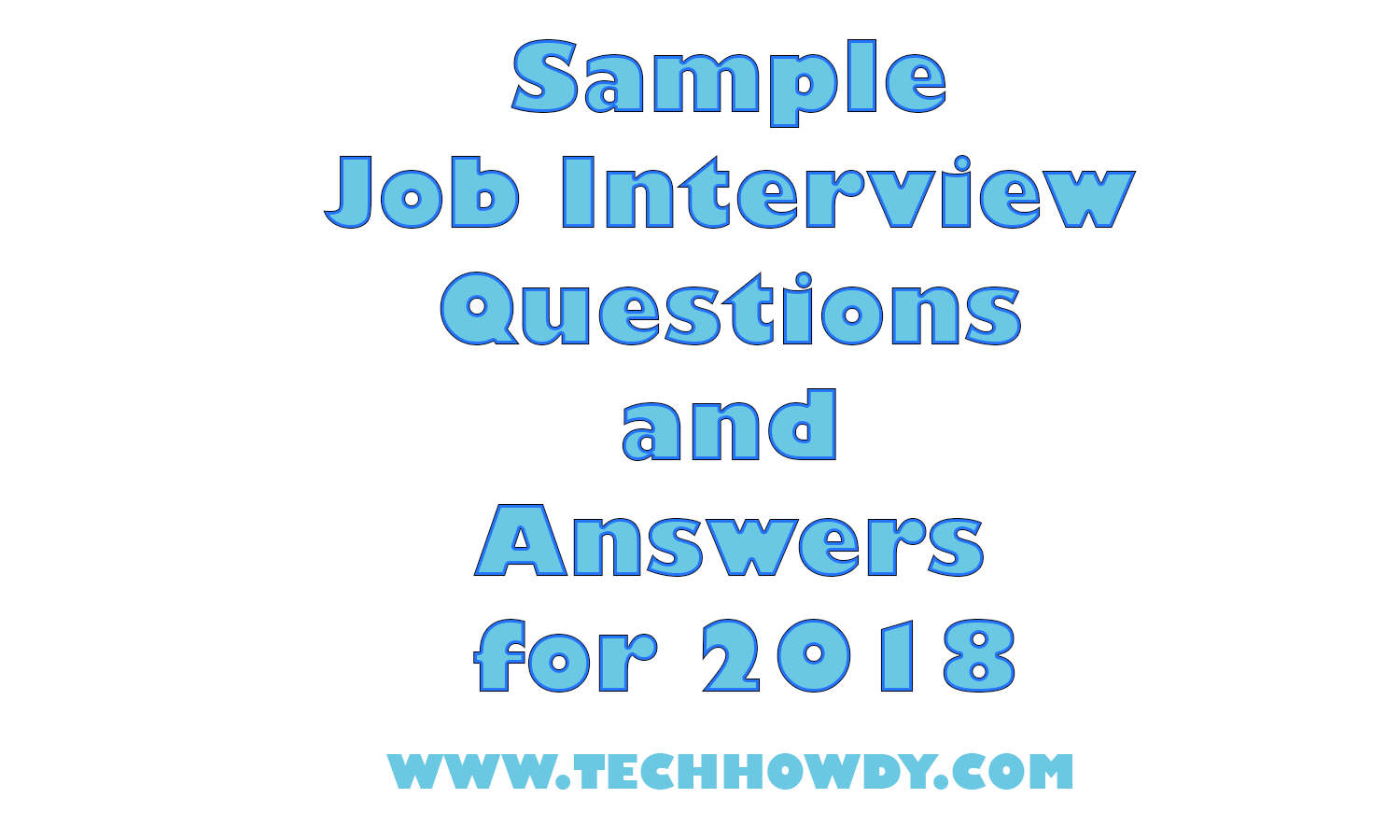sample job interview questions and answers for 2018 techhowdy