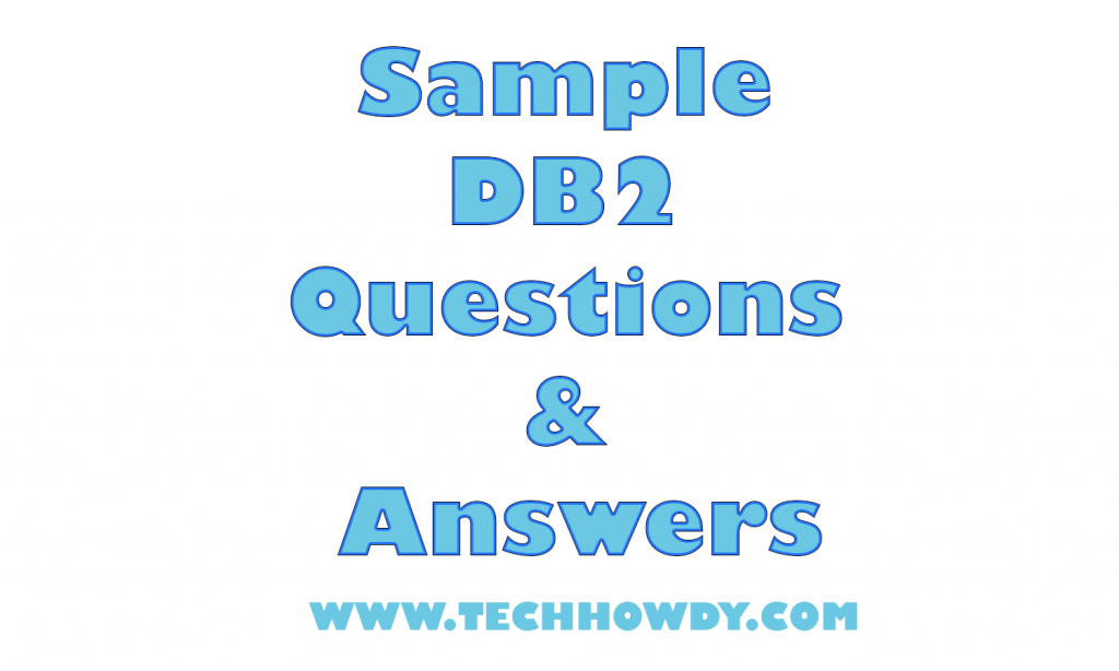 Sample DB2 Questions and Answers for IBM Interview