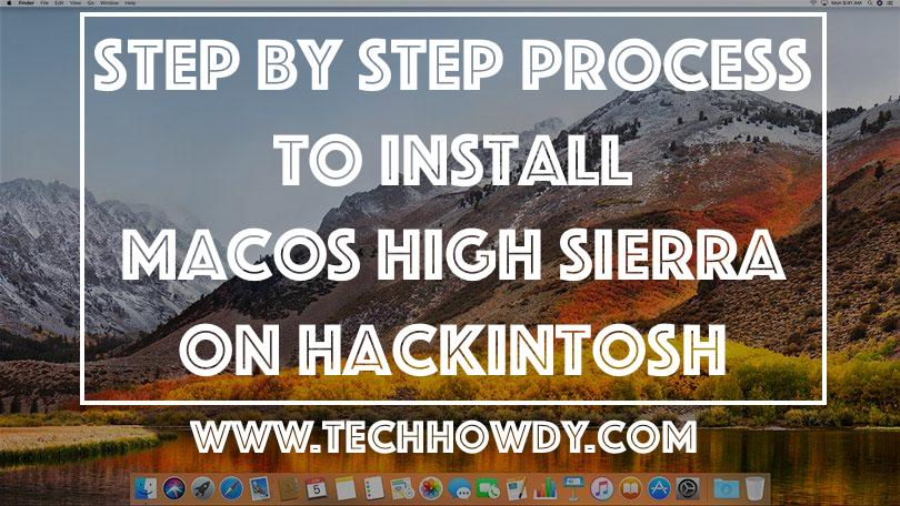 Step By Step Process to Install macOS High Sierra on Hackintosh