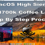 Step by Step Process to install Hackintosh macOS High Sierra on i7-8700k Processor