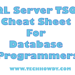 SQL Server TSQL Cheat Sheet For Database Programmers