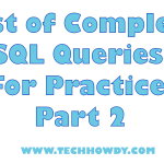 List of Complex SQL Queries For Practice – Part 2
