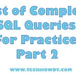List of Complex SQL Queries For Practice – Part 2