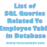 List of SQL Queries Related To Employee Table in Database