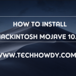 Step By Step Guide to Install Hackintosh macOS Mojave 10.14
