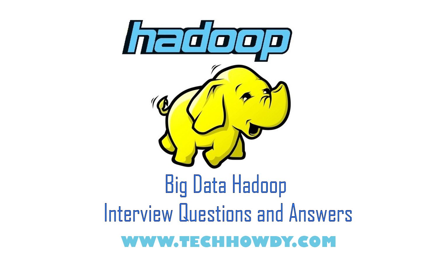 Sample Big Data Hadoop Interview Questions and Answers
