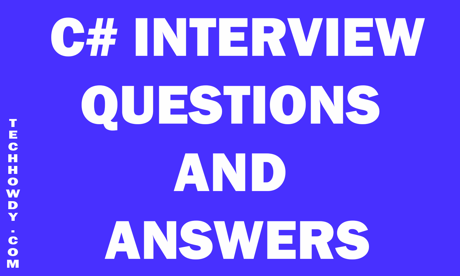 Sample C# Interview Questions and Answers - TechHowdy