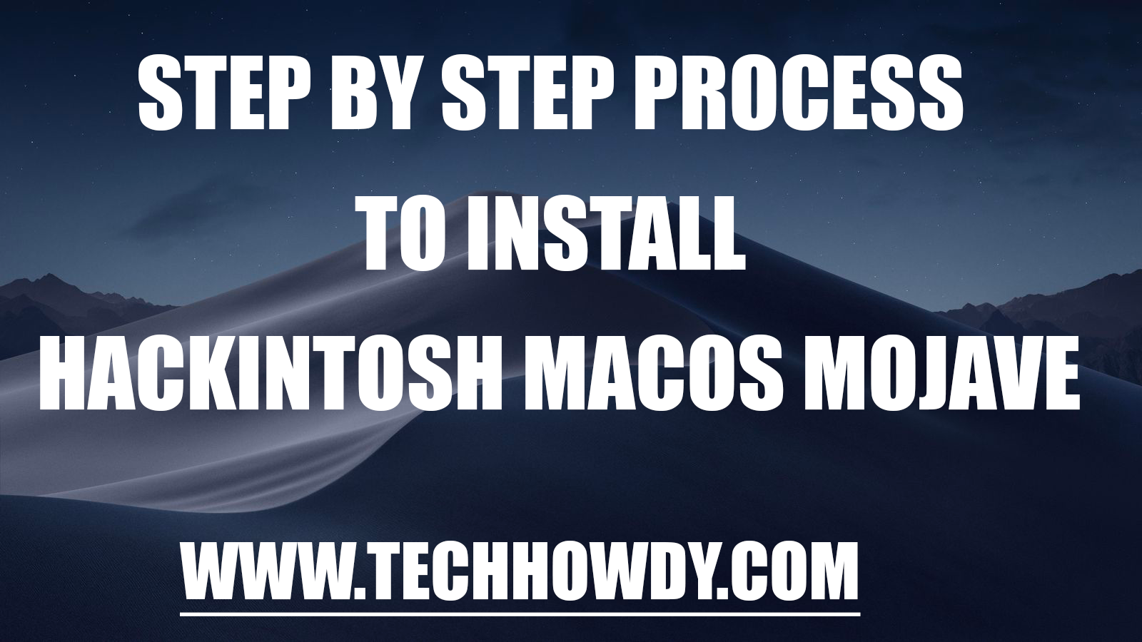 Step By Step Process To Install Hackintosh macOS Mojave - TechHowdy