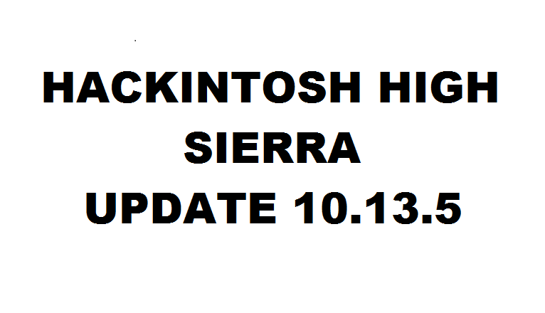 Step by Step Guide to Update Hackintosh High Sierra 10 13 5 - TechHowdy