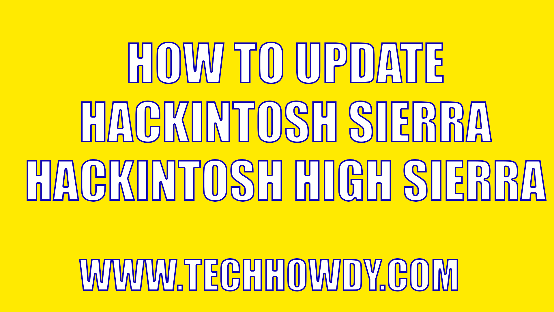 Process to Update Hackintosh macOS Sierra to Hackintosh